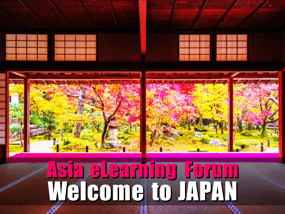 Asia eLearning Forum Welcome to JAPAN